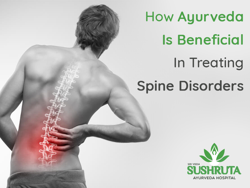 How Ayurveda Is Beneficial In Treating Spine Disorders?